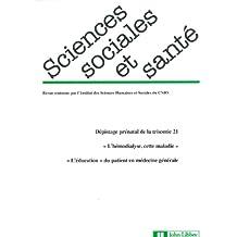 """Revue Sciences Sociales et Santé n°3/2011. Dépistage prénatal de la trisomie 21, """"l'hémodialyse, cette maladie"""", """"l'éducation"""" du patient en médecine générale."""