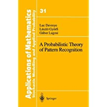 A Probabilistic Theory of Pattern Recognition
