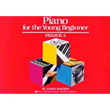 Piano for the Young Beginner Primer A (Bastien Piano Basics)