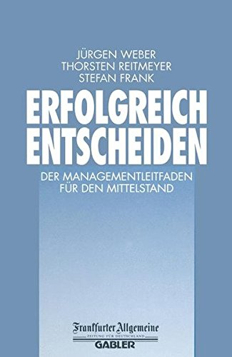 erfolgreich-entscheiden-der-managementleitfaden-fr-den-mittelstand-faz-gabler-edition