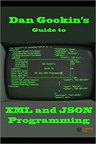 Dan Gookin's Guide to XML and JSON Programming