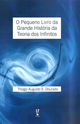 O Pequeno Livro da Grande História da Teoria dos Infinitos