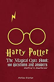 Harry Potter The Magical Quiz Book: 400 questions and answers: Unofficial & Unauthorised (English Edit
