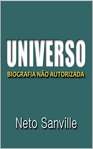 UNIVERSO: BIOGRAFIA NÃO AUTORIZADA