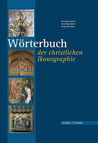 Wörterbuch der christlichen Ikonographie Gebundenes Buch – 11. April 2012 Hannelore Sachs Ernst Badstübner Helga Neumann Schnell Und Steiner