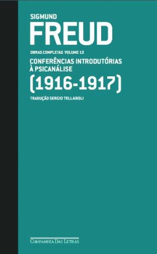 Freud. 1916-1917. Conferências Introdutórias À Psicanálise