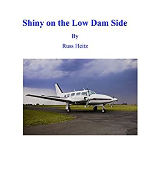 Shiny on the Low Dam Side: (A Novelette About Flying) (The View From Here Book 5)