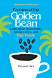 Farmers of the Golden Bean : Costa Rican Households, Global Coffee, and Fair Trade, Sick, Deborah, 0875806171