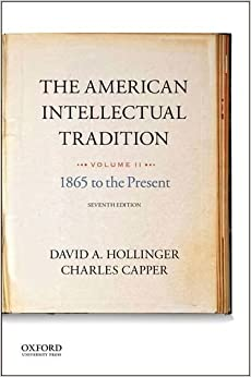 The American Intellectual Tradition: Volume II: 1865 to the Present (2015-11-02)