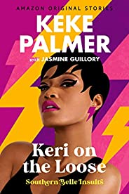 Keri on the Loose (Southern Belle Insults Book 4)