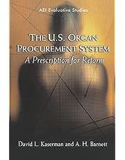 The U.S. Organ Procurement System: A Prescription for Reform