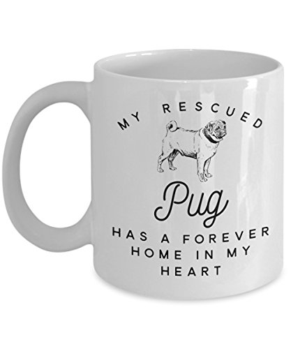 Pug Mug - My Rescued Pug Has A Forever Home In My Heart - Cute Novelty Coffee Cup Gift For Pet Rescue Dog Lovers - 11 (Cute Pugs In Costumes)