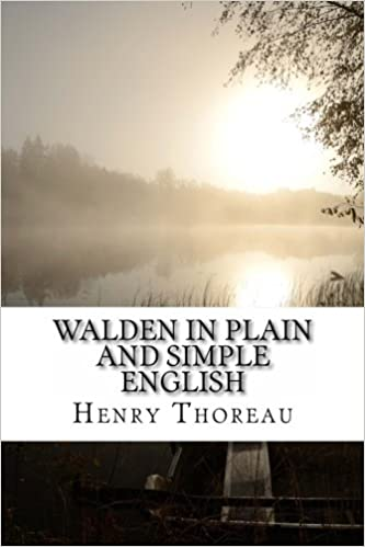 Walden In Plain and Simple English: Includes Study Guide, Complete Unabridged Book, Historical Context, Biography, and Character Index: Henry David Thoreau: ...