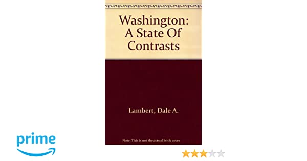 Washington: A State Of Contrasts: Dale A. Lambert: 9780939688814 ...
