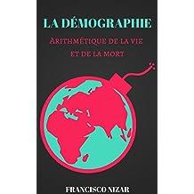 La démographie : Arithmétique de la vie et de la mort (French Edition)