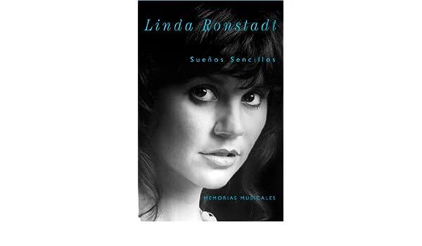 Sueños Sencillos: Memorias musicales (Spanish Edition): Linda Ronstadt: 9781476740898: Amazon.com: Books