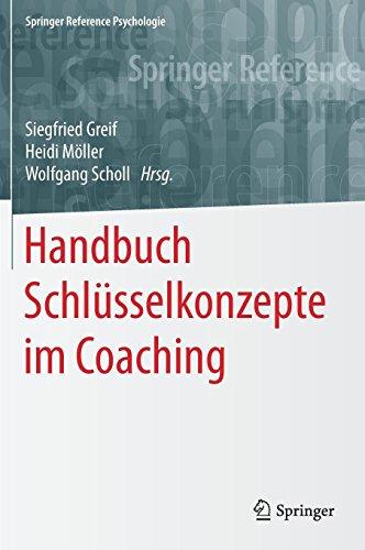 Handbuch Schlüsselkonzepte im Coaching (Springer Reference Psychologie) (German Edition)