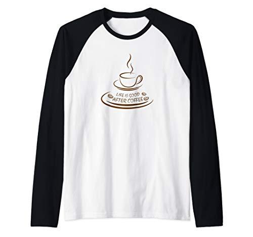 (Life Is Good After Coffee Tee Shirt Funny happiness Lovers T Raglan Baseball Tee)
