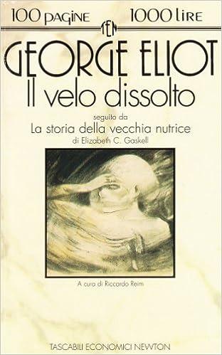 Amazon.it: Il velo dissolto-La storia della vecchia nutrice - Eliot,  George, Gaskell, Elizabeth, Reim, R. - Libri