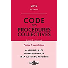 Code des Procédures Collectives 2017, Annoté et Commenté 15 Éd.