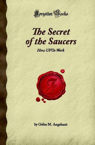The Secret of the Saucers: How UFOs Work (Forgotten Books) by M. Angelucci, Orfeo (2008) Paperback ()