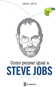 Como pensar igual a Steve Jobs
