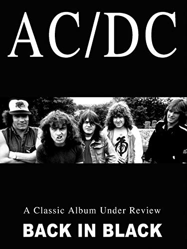 AC/DC - Classic Album Under Review: Back In Black