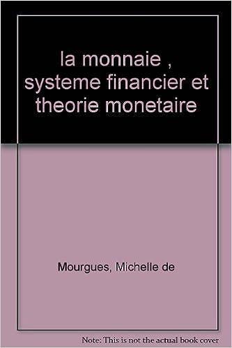Livre LA MONNAIE. Système financier et théorie monétaire, 3ème édition pdf ebook