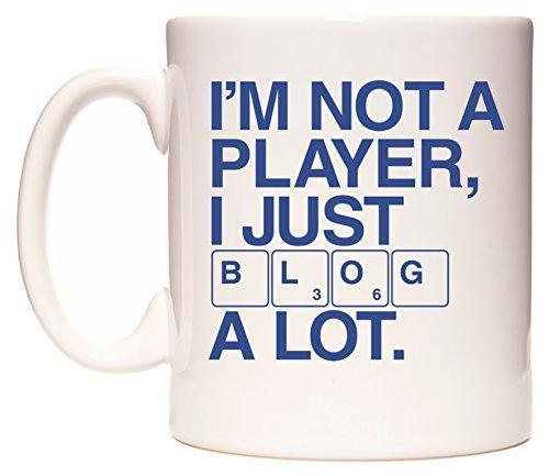 WeDoMugs?? I'M NOT A PLAYER, I JUST BLOG ALOT. Mug by WeD...