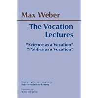 """The Vocation Lectures: """"Science as a Vocation"""" & """"Politics as a Vocation"""": 'Science as a Vocation' (Hackett Classics)"""