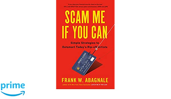 Scam Me If You Can: Simple Strategies to Outsmart Today's Rip-off