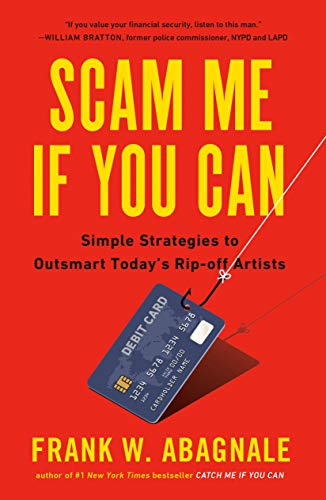 Scam Me If You Can: Simple Strategies to Outsmart Today's Ri...