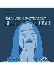 101 Amazing Facts About Billie Eilish