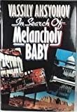 In Search of Melancholy Baby, Vassily Aksyonov, 0394543645