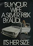 1974 AUDI FOX SEDAN COLOR AD - USA - *Buy your wife a Silver Fox by Audi*