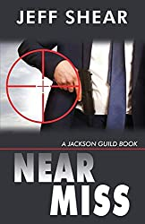 Near Miss: A Spy, a Terrorist, and a Nuclear Attack (Jackson Guild Book)