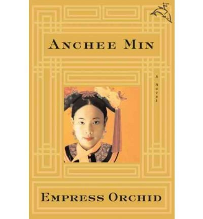 Orchid Empress - BY Min, Anchee ( Author ) [{ Empress Orchid By Min, Anchee ( Author ) Apr - 11- 2005 ( Paperback ) } ]