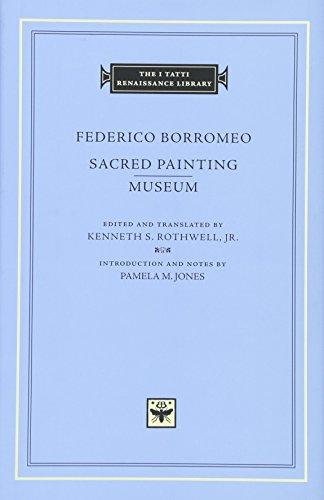 Sacred Painting, Museum (The I Tatti Renaissance Library) por Federico Borromeo