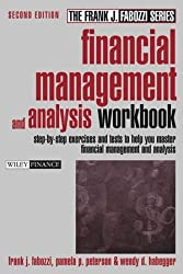 Financial Management and Analysis Worbook: Step-by-Step Exercises and tests to help you master financial management and analysis (Frank J. Fabozzi Series)
