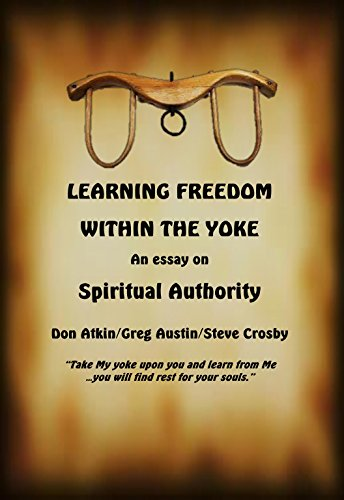 LEARNING FREEDOM WITHIN THE YOKE: An Essay On Spiritual Authority