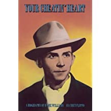 Your Cheatin' Heart: A Biography of Hank Williams