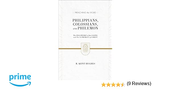 Philippians colossians and philemon 2 volumes in 1 esv edition philippians colossians and philemon 2 volumes in 1 esv edition the fellowship of the gospel and the supremacy of christ r kent hughes fandeluxe Gallery