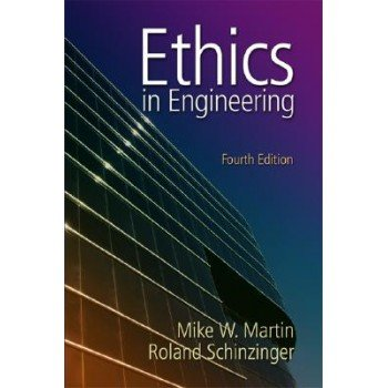 Ethics in Engineering (Edn 4) By Mike Martin,roland Schinzinger
