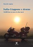 Italia-Giappone e ritorno. 34.000 km in moto in due mesi (Orizzonti)