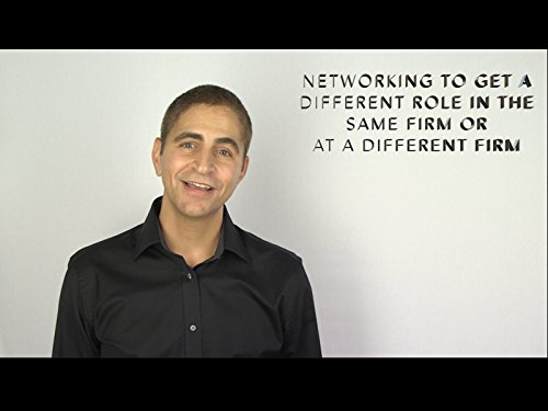 - Networking to Get a Different Role in the Same Firm or at a Different Firm