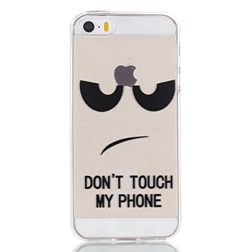 iPhone 5 5S SE Hülle , Modisch Don't Touch My Phone Entlastung Transparent TPU Silikon Schutz Handy Hülle Handytasche HandyHülle Etui Schale Schutzhülle Case Cover für Apple iPhone 5 5S SE