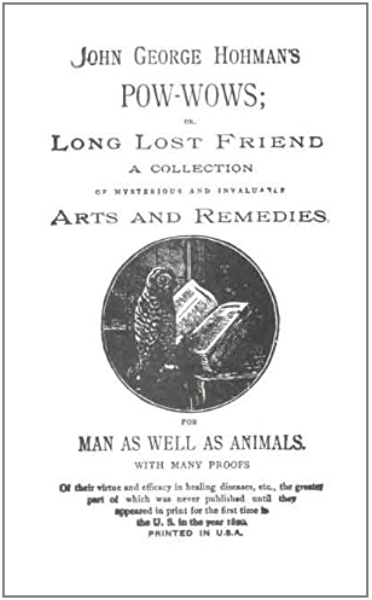 John George Hohman S Pow Wows Or Long Lost Friend Kindle Edition By Hohman John George Religion Spirituality Kindle Ebooks Amazon Com