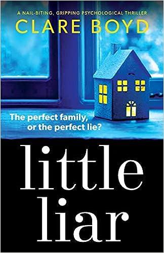Amazon com: Little Liar: A nail-biting, gripping
