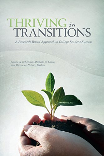 Thriving in Transitions: A Research-Based Approach to College Student Success (First Year Experience And Students In Transition)
