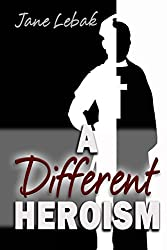 A Different Heroism (Father Jay Book 3)